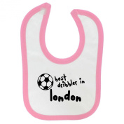Funny Best Dribbler in London Design Baby hook and loop Fastening Bib with Baby Pink Contrast Trim and Black Print