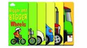Bigger and Bigger Wheels (Layered Page Story Board Book)