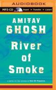 River of Smoke (Ibis Trilogy) [Audio]