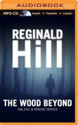 The Wood Beyond  [Audio]