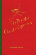 The Parsifal=Christ=Experience in Wagner's Music Drama