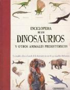 Enciclopedia de Los Dinosaurios y Otros Animales Prehistoricos [Spanish]