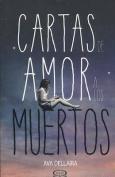 Cartas de Amor a Los Muertos [Spanish]