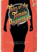 Tales of the Female Perspective