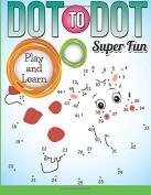Dot To Dot Super Fun