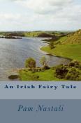 An Irish Fairy Tale (Volume 4)