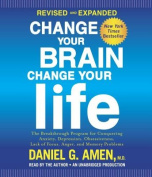 Change Your Brain, Change Your Life [Audio]