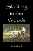 Skulking in the Woods