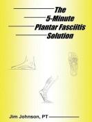 The 5-Minute Plantar Fasciitis Solution