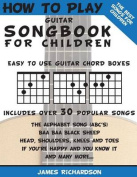 How to Play Guitar Songbook for Children