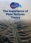 The Importance of Plate Tectonic Theory