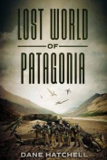 Lost World of Patagonia