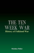 The Ten Week War - History of Falkland War