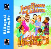 Jesus bendice a los ninos - bilingue (Jesus Blesses the Children- Bilingual) (Arch Books)