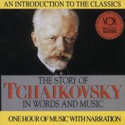 The Story of Tchaikovsky in Words and Music