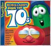 Bob & Larry Sing The 70s