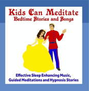 Kids Can Meditate Bedtime Stories and Relaxing Songs