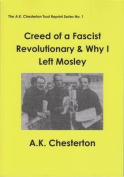 Creed of a Fascist Revolutionary & Why I Left Mosley