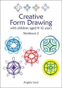 Creative Form Drawing: With Children Aged 9-12