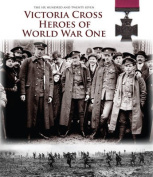 Victoria Cross Heroes of World War One