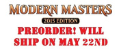 MTG Magic the Gathering Modern Masters 2015 - 3 Booster Packs (15 cards, including 1 premium foil, in each pack) - Pre-Order Ships May 22nd