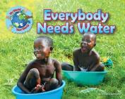 Everybody Needs Water