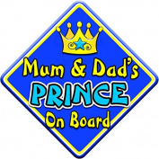 SWIRL JEWEL * Mum & Dad's PRINCE * On Board Novelty Car Window Sign