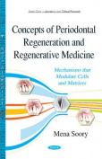 Concepts of Periodontal Regeneration & Regenerative Medicine