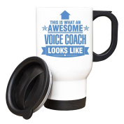 BLUE This is what an AWESOME Voice Coach Looks like TRAVEL Mug - Gift idea work