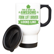 GREEN This is what an AWESOME Fork Lift Driver Looks like TRAVEL Mug - Gift idea work