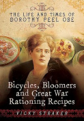 Bicycles, Bloomers and Great War Rationing Recipes