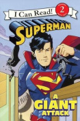 Superman: A Giant Attack (I Can Read Books
