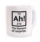 Ah! The Element Of Surprise Mug - Science Geek Mug