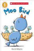 Moo Bird (Scholastic Reader