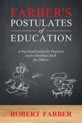 Farber's Postulates of Education