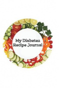 My Diabetes Recipe Journal