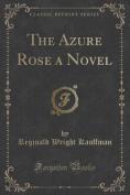 The Azure Rose a Novel