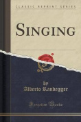 Singing (Classic Reprint)