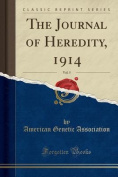The Journal of Heredity, 1914, Vol. 5
