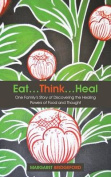 Eat...Think...Heal
