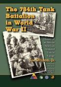 The 784th Tank Battalion in World War II