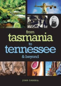 From Tasmania to Tennessee & Beyond