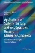 Applications of Systems Thinking and Soft Operations Research in Managing Complexity
