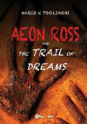 Aeon Ross and the Trail of Dream
