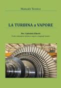 Manuale Tecnico - La Turbina a Vapore [ITA]