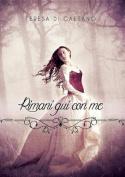 Rimani Qui Con Me [ITA]