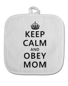 TooLoud Keep Calm and Obey Mom White Fabric Pot Holder Hot Pad