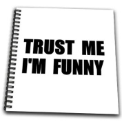3dRose db_195606_2 Trust Me Im Funny for The Aspiring Comedian Or Comic Humour Humorous Memory Book, 30cm by 30cm