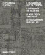 Max de Esteban: Propositions
