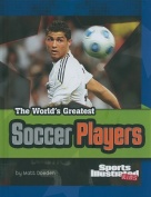 The World's Greatest Soccer Players (The World's Greatest Sports Stars